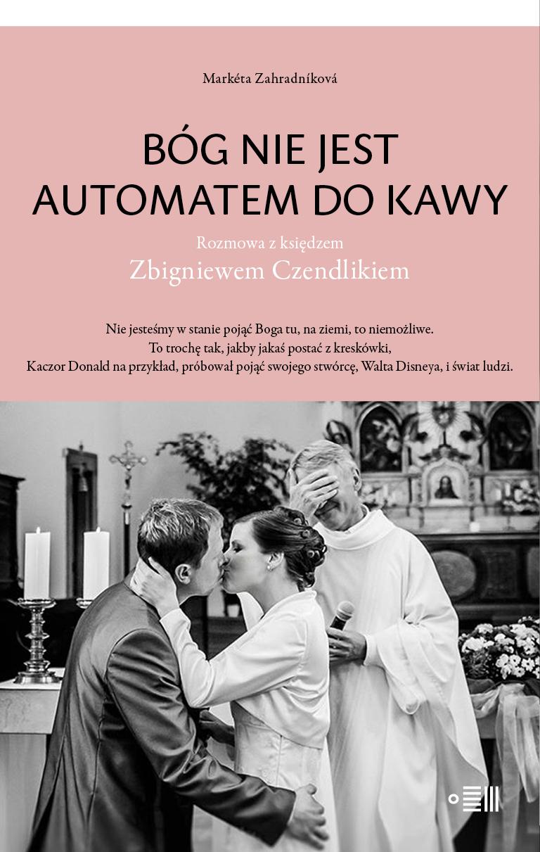 Bóg nie jest automatem do kawy. Rozmowa z księdzem Zbigniewem Czendlikiem