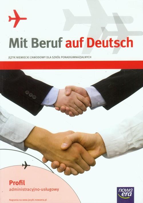 Mit Beruf auf Deutsch. Profil administracyjno-usługowy. Podręcznik do języka niemieckiego zawodowego