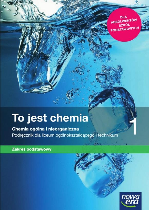 To jest chemia 1. Podręcznik. Zakres podstawowy. Chemia ogólna i nieorganiczna. Podręcznik ze zbiorem zadań dla liceum ogólnokształcącego i technikum
