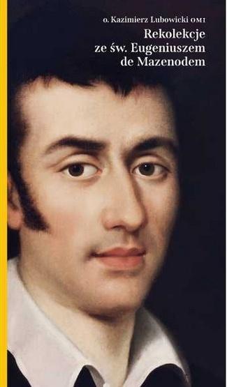 Rekolekcje ze świętym Eugeniuszem de Mazenod