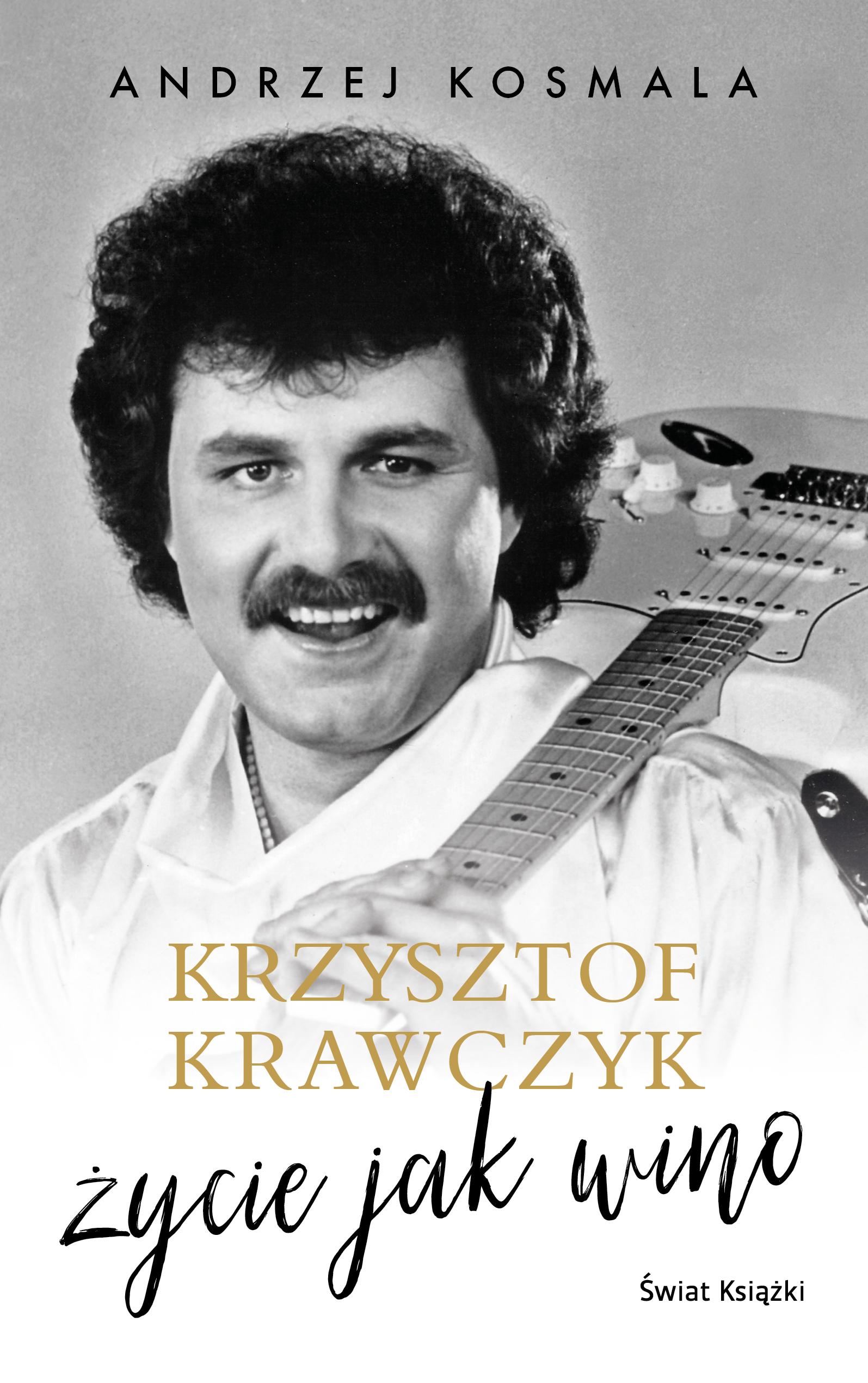 Krzysztof Krawczyk życie jak wino