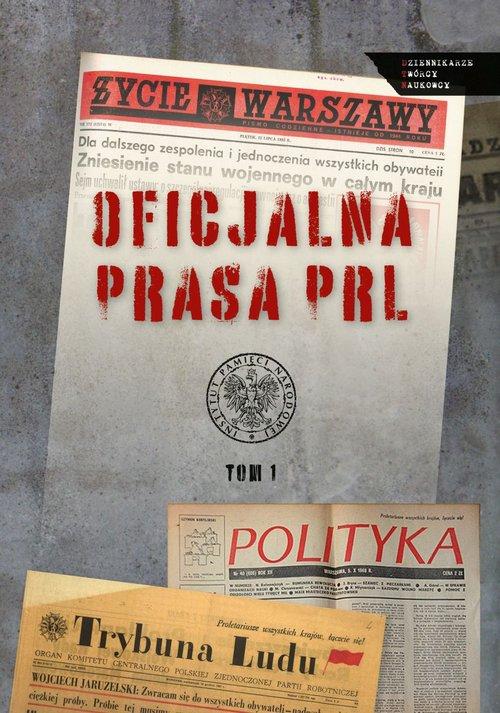 Oficjalna prasa w PRL. Tom 1