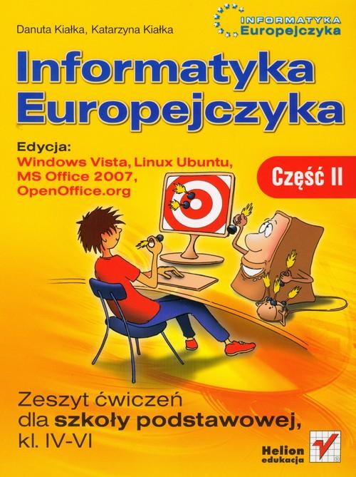 z.Informatyka Europejczyka SP KL 4-6 Ćwiczenia część 2 Edycja: Windows Vista, Linux Ubuntu, MS Office 2007, OpenOffice (stare wydanie)