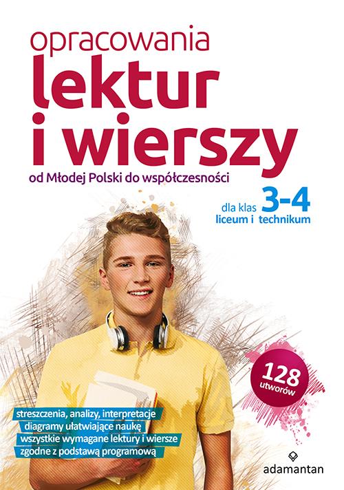 Opracowania lektur i wierszy od Młodej Polski do współczesności dla klas 3-4 liceum i technikum