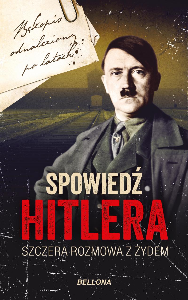 Spowiedź Hitlera. Szczera rozmowa z żydem. Tom 1