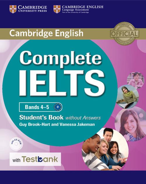 Complete IELTS Bands 4-5. B1-C1. Student`s Book without Answers with CD-ROM with Testbank. Podręcznik bez odpowiedzi + CD do języka angielskiego